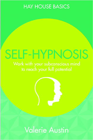 [PDF] [EPUB] Self-Hypnosis: Work with Your Subconscious Mind to Reach Your Full Potential Download by Valerie Austin